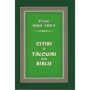Citiri și tâlcuiri din Biblie. Adânciri sufletești în Sfintele Scripturi