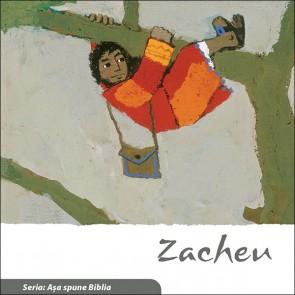 """Zacheu. Seria """"Așa spune Biblia"""""""