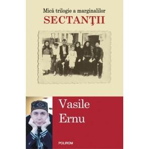 Sectanţii. Mică trilogie a marginalilor (ediţia a II-a)