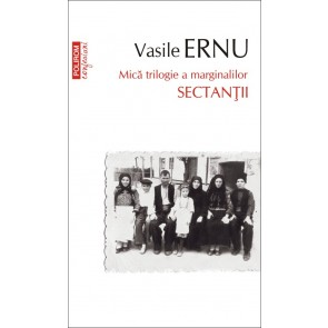 Sectanţii. Mică trilogie a marginalilor (ediţia a III-a, de buzunar)