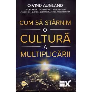 Cum să stârnim o cultură a multiplicării