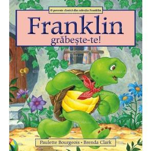 Franklin, grăbește-te!