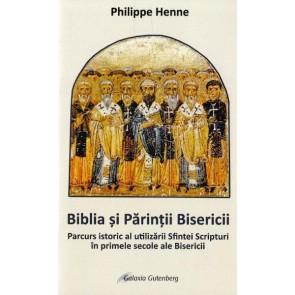 Biblia și Părinții Bisericii. Parcurs istoric al utilizării Sfintei Scripturi în primele secole ale Bisericii