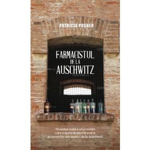 Farmacistul de la Auschwitz. Povestea reală a unui român care a ajuns să decidă soarta prizonierilor din lagărul de la Auschwitz
