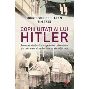 Copiii uitați ai lui Hitler. Povestea adevărată a programului Lebensborn și a unei femei aflate în căutarea identității sale