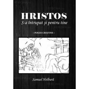 Hristos S-a întrupat și pentru tine. Poezii creștine