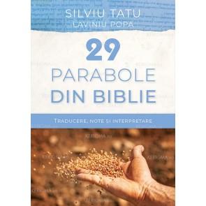 29 de parabole din Biblie. Traducere, note și interpretare