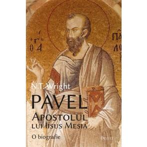Pavel, apostolul lui Iisus Mesia. O biografie