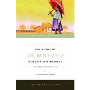 Cum a folosit Dumnezeu o seceta și o umbrelă. Vol. 4