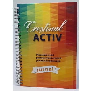 Jurnal. Creștinul activ. Provocări și idei pentru o viață creștină practică și captivantă