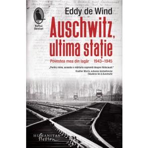 Auschwitz, ultima stație. Povestea mea din lagăr. 1943-1945