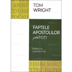 Faptele apostolilor pentru toţi. Partea a II-a. Capitolele 13-28