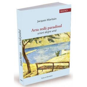 Arta redă paradisul. Scrieri despre artă