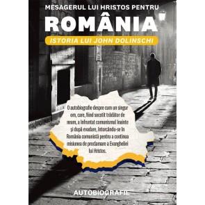 Mesagerul lui Hristos pentru România. Istoria lui John Dolinschi