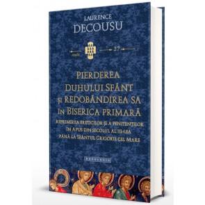 Pierderea Duhului Sfânt şi redobândirea sa în Biserica Primară. Reprimirea ereticilor şi a penitenţilor în Apus din secolul al III-lea până la Sfântul Grigorie cel Mare