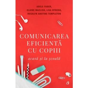 Comunicarea eficientă cu copiii, acasă și la școală