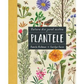 Plantele. Natura din jurul nostru