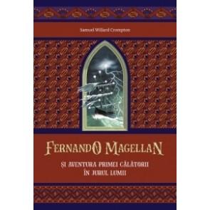 Fernando Magellan și aventura primei călătorii în jurul lumii