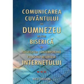 Comunicarea Cuvântului lui Dumnezeu de către Biserică în societatea contemporană, folosind resursele internetului