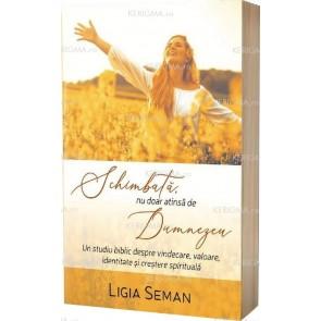 Schimbată, nu doar atinsă de Dumnezeu. Un studiu biblic despre vindecare, valoare, identitate și creștere spirituală