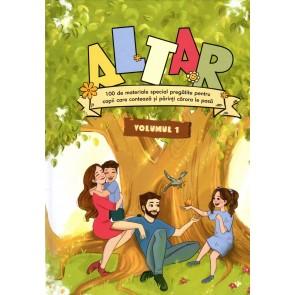 Altar. 100 de materiale special pregătite pentru copii care contează și părinți cărora le pasă. Vol. 1