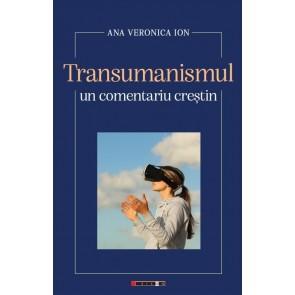 Transumanismul – un comentariu creștin