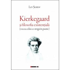 Kierkegaard și filosofia existențială (vocea celui ce strigă în pustie)
