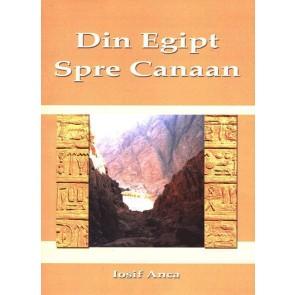 Din Egipt spre Canaan. Studiu biblic
