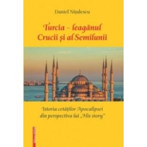 """Turcia - leagănul Crucii și al Semilunii. Istoria cetăților Apocalipsei din perspectiva lui """"His Story"""""""