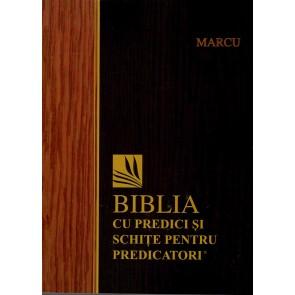 Marcu. Biblia cu predici și schițe pentru predicatori