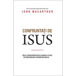 Confruntați de Isus. Rolul confruntărilor în lucrarea lui Isus de propovăduire a învățăturii biblice