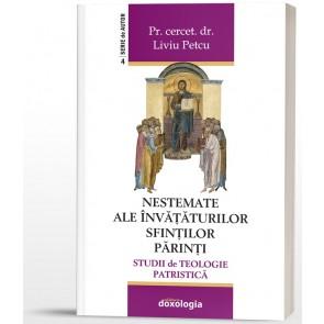 Nestemate ale învățăturilor sfinților părinți. Studii de teologie patristică
