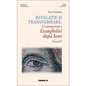 Revelație și transformare. O interpretare a Evangheliei după Ioan. Vol. 2