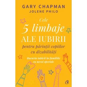Cele 5 limbaje ale iubirii pentru părinții copiilor cu dizabilități. Bucuria iubirii în familiile cu nevoi speciale