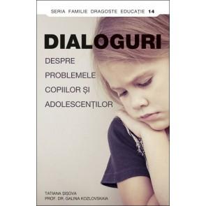 Dialoguri despre problemele copiilor şi adolescenţilor