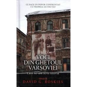 Voci din ghetoul Varșoviei. Cum ne-am scris istoria