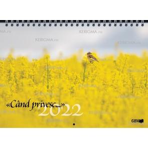 Calendar 2022 - Când privesc...