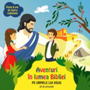 Aventuri in lumea Bibliei. Pe urmele lui Iisus