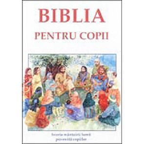 Biblia pentru copii. Istorisiri din Vechiul si din Noul Testament