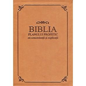 Biblia planului profetic. Cu concordanta si explicatii