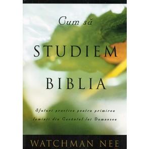 Cum sa studiem Biblia. Sfaturi practice pentru primirea luminii din Cuvantul lui Dumnezeu