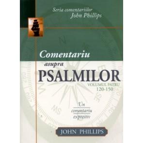 Comentariu asupra Psalmilor. Vol. 4. Psalmii 120 - 150